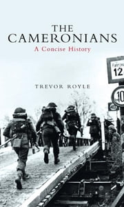 The Cameronians - A Concise History ebook by Trevor Royle