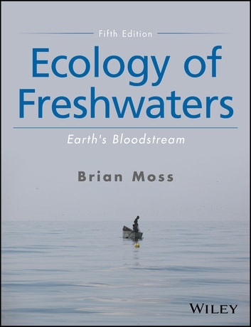 Ecology of Freshwaters - Earth's Bloodstream 電子書 by Brian R. Moss