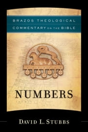 Numbers (Brazos Theological Commentary on the Bible) ebook by David L. Stubbs