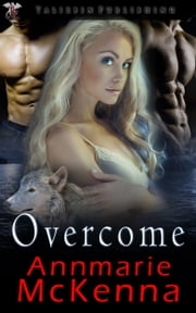Overcome ebook by Annmarie McKenna