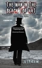 The Man In The Black Top Hat ebook by Ju Ephraime