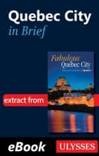 Quebec City in Brief ebook by Collective