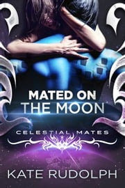 Mated on the Moon ebook by Kate Rudolph