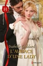 L'audace d'une lady ebook by Isabelle Goddard