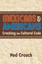 Mexicans & Americans ebook by Ned Crouch