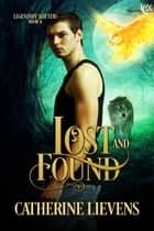Lost and Found ebook by Catherine Lievens