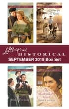 Love Inspired Historical September 2015 Box Set - An Anthology ebook by Penny Richards, Dorothy Clark, Jan Drexler,...