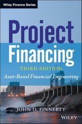 Project Financing - Asset-Based Financial Engineering ebook by John D. Finnerty