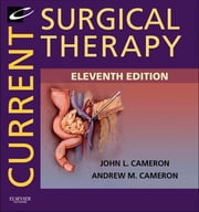 Current Surgical Therapy ebook by John L. Cameron,Andrew M Cameron