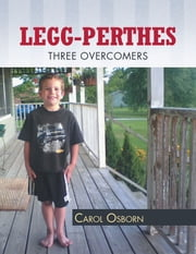 Legg-Perthes - Three Overcomers ebook by Carol Osborn