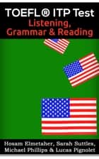 TOEFL® ITP Test: Listening, Grammar & Reading ebook by Hosam Elmetaher,Sarah Suttles,Michael Phillips,Lucas Pignolet