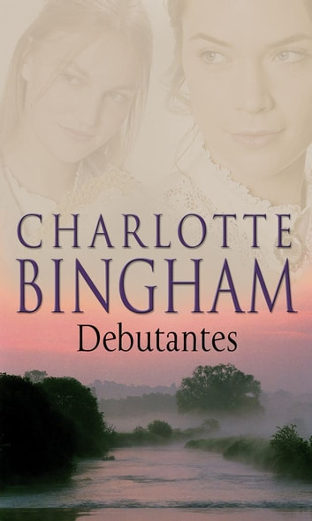 Debutantes - The Debutantes Series Book 1 ebook by Charlotte Bingham