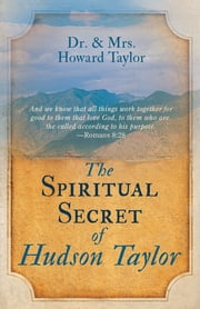 The Spiritual Secret of Hudson Taylor ebook by Howard Taylor