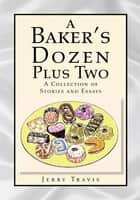 A Baker's Dozen Plus Two ebook by Jerry Travis