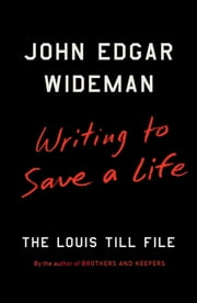 Writing to Save a Life - The Louis Till File ebook by Kobo.Web.Store.Products.Fields.ContributorFieldViewModel