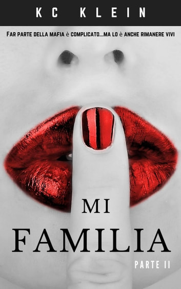 Mi Familia - Sposata con la Mafia Vol. 2, #2 ebook by KC Klein