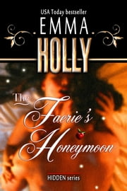 The Faerie's Honeymoon ebook by Emma Holly