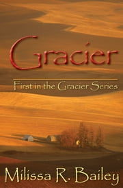 Gracier - First in the Gracier Series ebook by Milissa R. Bailey