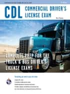 CDL - Commercial Driver's License Exam ebook by Editors of REA,Matt Mosher