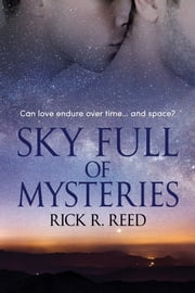 Sky Full of Mysteries ebook by Rick R. Reed