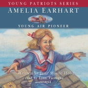 Amelia Earhart - Young Air Pioneer audiobook by Jane Moore Howe