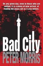 Bad City eBook by Peter Morris