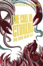 The Call of Cthulhu and Other Weird Tales ebook by H. P. Lovecraft