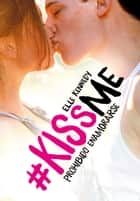 Prohibido enamorarse (#KissMe 1) eBook by Elle Kennedy