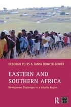 Eastern and Southern Africa ebook by Debby Potts,T.A.S. Bowyer-Bower