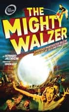 The Mighty Walzer ebook by
