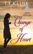 Change of Heart eBook par T. J. Kline