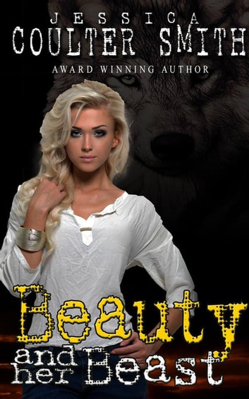 Beauty and Her Beast - Iron Hills Pack, #2 ebook by Jessica Coulter Smith