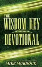 The Wisdom Key Devotional ebook by Mike Murdock