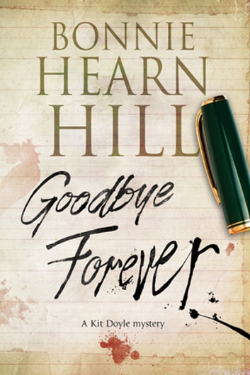 Goodbye Forever - A woman-in-jeopardy thriller ebook by Bonnie Hearn Hill