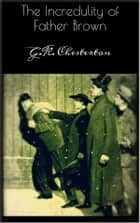 The Incredulity of Father Brown ebook by G.K. Chesterton