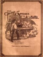 Cruise and Captures of the Alabama ebook by Albert M. Goodrich