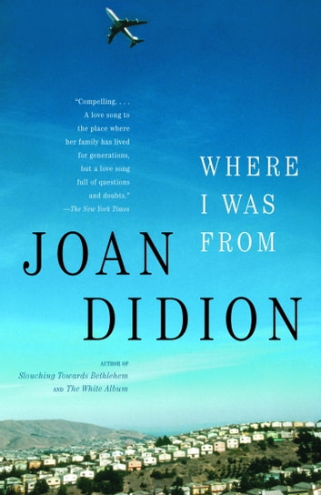 Where I Was From ebook by Joan Didion