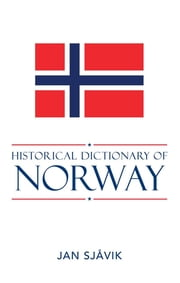 Historical Dictionary of Norway ebook by Jan Sjåvik
