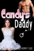 Candy's Daddy ebook by Cherry Lee