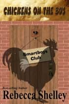 Chickens on the Bus - Smartboys Club 9 ebook by Rebecca Shelley