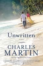 Unwritten ebook by Charles Martin