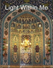 Light Within Me ebook by Ayatullah Murtadha Mutahhari