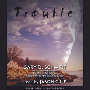 Trouble audiobook by Gary D. Schmidt