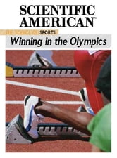 The Science of Sports: Winning in the Olympics ebook by Scientific American Editors