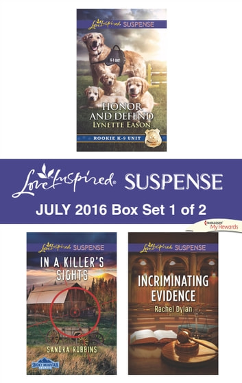 Harlequin Love Inspired Suspense July 2016 - Box Set 1 of 2 - Honor and Defend\In a Killer's Sights\Incriminating Evidence ebook by Lynette Eason,Sandra Robbins,Rachel Dylan