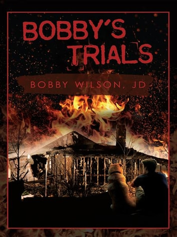 BOBBY'S TRIALS ebook by Bobby Wilson