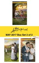 Harlequin Love Inspired May 2017 - Box Set 2 of 2 - The Bull Rider's Homecoming\Their Surprise Daddy\The Dad Next Door ebook by Allie Pleiter, Ruth Logan Herne, Stephanie Dees