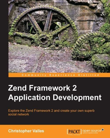Zend Framework 2 Application Development ebook by Christopher Valles
