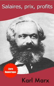 SALAIRES PRIX PROFITS ebook by KARL MARX