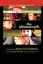 The Ultimate Gift ebook by Rene Gutteridge
